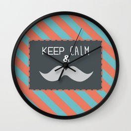 keep calm & moustache it Wall Clock
