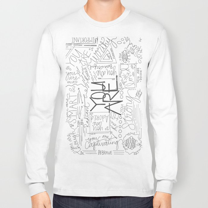 You Are Long Sleeve T-shirt