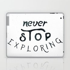 NEVER STOP EXPLORING - Black and White Adventure Inspirational Quote Text Laptop & iPad Skin