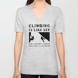 Climbing is Like Sex - Awesome - Sports Shirt Climber Climb Boulder Unisex V-Neck