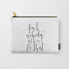 Typographic Funny Print Funyn Quote Printable Wall Art Black And White Poster Carry-All Pouch