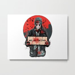 Will Kill For Food Metal Print