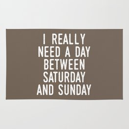 I REALLY NEED A DAY BETWEEN SATURDAY AND SUNDAY (Brown) Rug