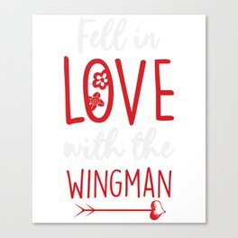 Fell in Love with the Wingman Canvas Print