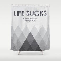Life Sucks Shower Curtain