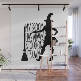 Broom Challenge My Broom Has Always Stood On It's Own Witch Design Wall Mural