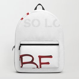 Be you So Love me Valentine Backpack
