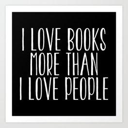 I Love Books More Than I love People - Inverted Art Print