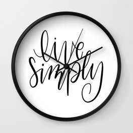 Live Simply, Minimalistic, Black and White, Handlettering Wall Clock
