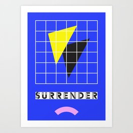 SURRENDER Art Print