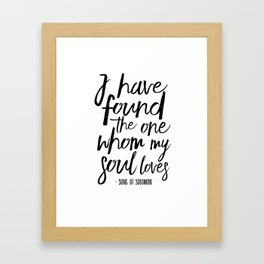 I Have Found The One Whom My Soul Loves,Christian Print,Scripture Art,Bible Verse,Bible Print,Bible Framed Art Print