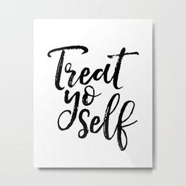 Treat Yo Self-Treat Yo Self Wedding-Wedding Signs-Wedding Table Sign-Wedding Printable Signs-Wedding Metal Print