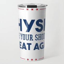 Physiotherapy Make Your Shoulder Great Again Travel Mug