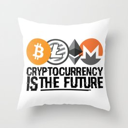 Cryptocurrency Is The Future Quote Throw Pillow