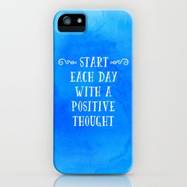 A Positive Thought Motivational Quote iPhone Case