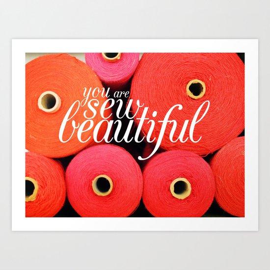 You Are Sew Beautiful Art Print