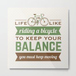 Bike Quote Metal Print