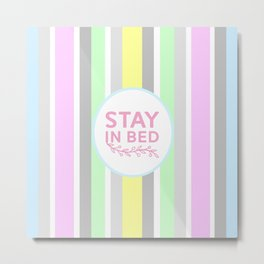 Stay In Bed Metal Print