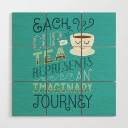 Tea is a Journey Wood Wall Art