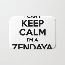 I cant keep calm I am a ZENDAYA Bath Mat