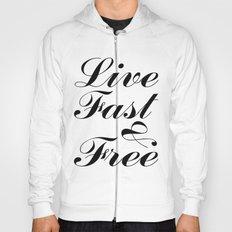 live fast & free Hoody