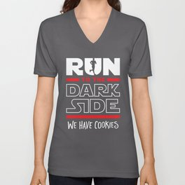 Run To The Dark Side, We Have Cookies Unisex V-Neck