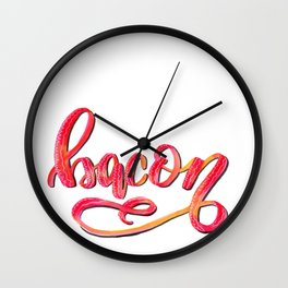 Hand Lettered Bacon Wall Clock