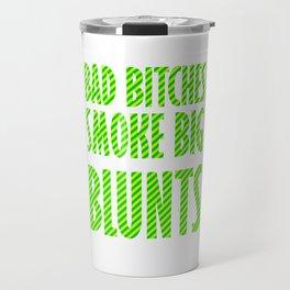 Bad Bitches smoke big blunts | Weed gift idea Travel Mug