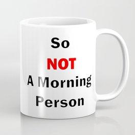 So Not A Morning Person Black Coffee Mug