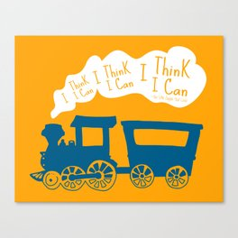 I Think I Can, I Think I Can, I Think I Can - The Little Engine that Could inspired Print Canvas Print