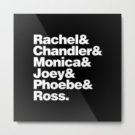 Friends TV Show Helvetica Design Metal Print