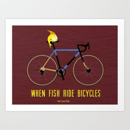 The Cool Kids - When Fish Ride Bicycles Art Print