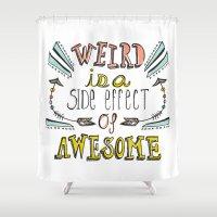 weird Shower Curtains featuring Weird & Awesome by Heather Dutton