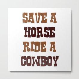 Save A Horse Metal Print