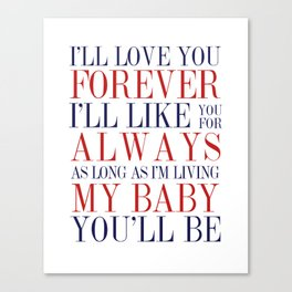 Ill love you forever  Canvas Print