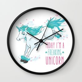 Today I'm a freaking unicorn Wall Clock