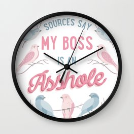 Sources Say My Boss is an Asshole Wall Clock