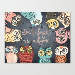 Don´t forget to be owlsome - Animal Owl Owls Fun illustration Canvas Print