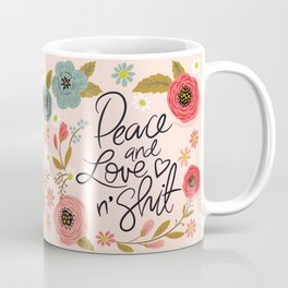 Pretty Sweary: Peace and Love n' Shit Coffee Mug
