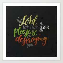 Lord will find pleasure in destroying you Art Print