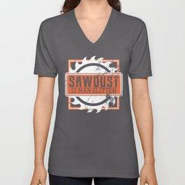 Sawdust Is Man Glitter Carpenter Woodworker Gift Unisex V-Neck