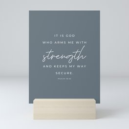 Psalm 18:32 | It is God who arms me with strength and keeps my way secure | Sky Blue | Christian Wall Art Mini Art Print