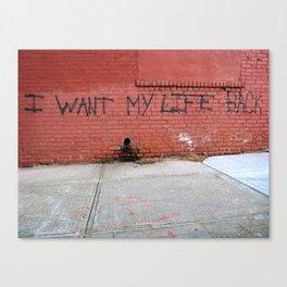 I Want My Life Back Canvas Print
