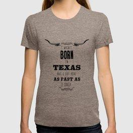 Wasn't Born in Texas  T-shirt