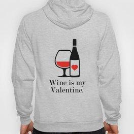 Wine Is My Valentine Hoody