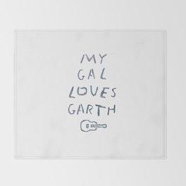 Gal Loves Garth Throw Blanket