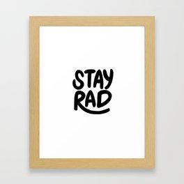 Stay Rad B&W Framed Art Print