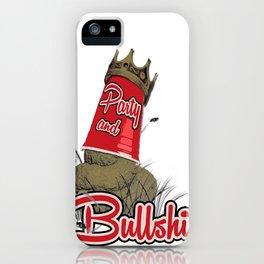 Party & Bullshit iPhone Case