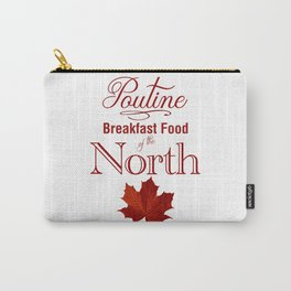 Poutine; Breakfast Food of the North Carry-All Pouch