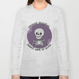 Asexual Skeleton Doesn't Want to Bone Long Sleeve T-shirt